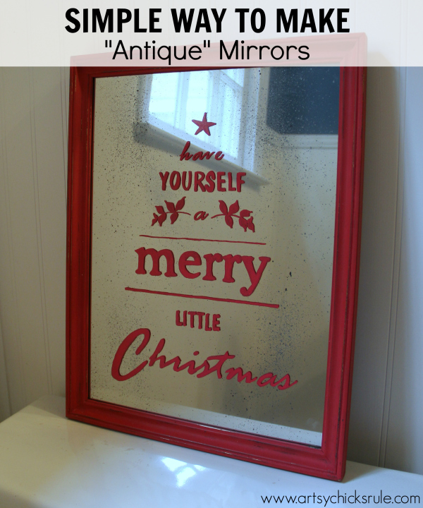 Antique Mirror Tutorial - Pottery Barn Inspired Christmas Sign - #potterybarn #Christmas #antiquemirror artsychicksrule.com