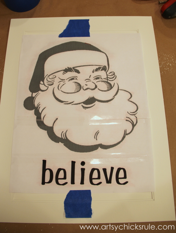 Santa - DIY Believe Sign - taped to transfer - #Santa #believe #Christmas #holidaydecor #santaclaus artsychicksrule.com