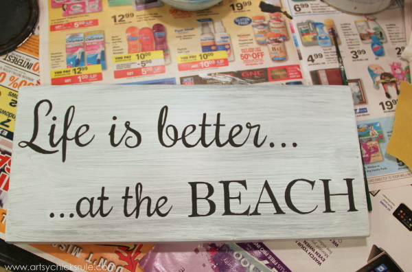 Life is Better at the Beach - DIY Sign - Painted before distressing - #sign #beach #lifeisbetter artsychicksrule.com