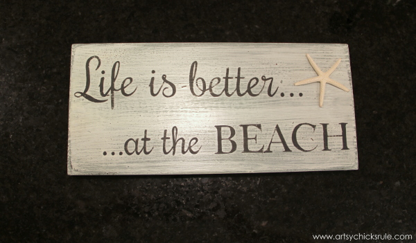 Life is Better at the Beach - DIY Sign - distressed and sealed with starfish - #sign #beach #lifeisbetter artsychicksrule.com