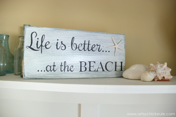 Life is Better at the Beach - DIY Sign - styled - #sign #beach #lifeisbetter artsychicksrule.com