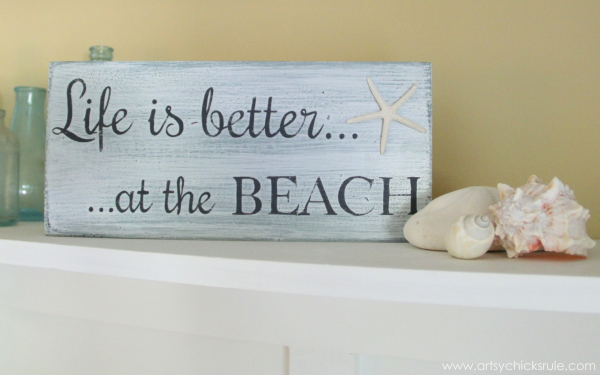 Life is Better at the Beach - DIY Sign - styled with shells - #sign #beach #lifeisbetter artsychicksrule.com