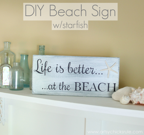 Life is Better at the Beach - DIY Sign - tutorial - #sign #beach #lifeisbetter artsychicksrule.com