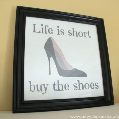 Life is Short, Buy the Shoes Y'all (DIY Sign Tutorial)