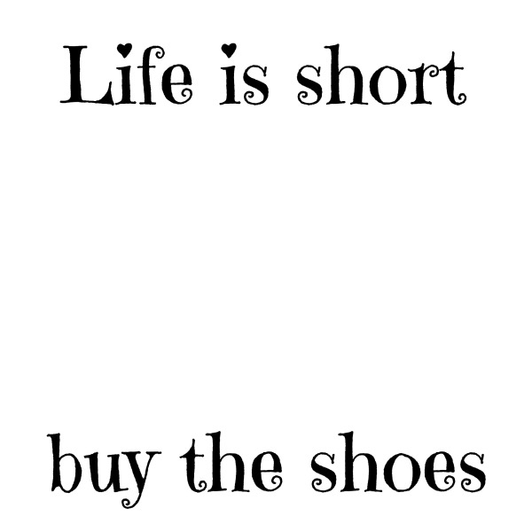 Life is Short Buy the Shoes - DIY Sign Tutorial - Printable - artsychicksrule.com #thriftymakeover #thriftydecor