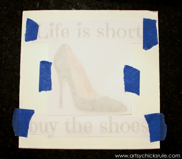 Life is Short Buy the Shoes - DIY Sign Tutorial - Printed and transferred - artsychicksrule.com #thriftymakeover #thriftydecor
