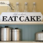 Life is Short, Eat Cake (DIY Sign Tutorial Using Silhouette Cameo)