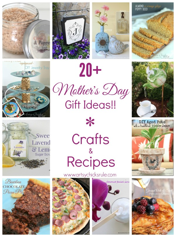 20+ Mother's Day Gift Ideas!! - Crafts & Recipes #recipes #crafts #gifts artsychicksrule.com