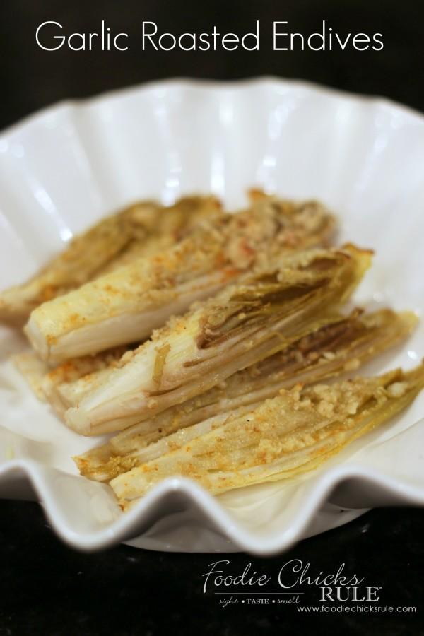 Garlic Roasted Endives -So simple and healhty! - #recipe #veggies #healthy foodiechicksrule.com