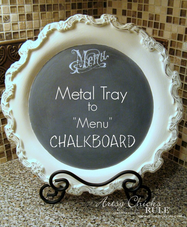 Old Tray Turned Chalkboard Menu - thrifty finds made over with Chalk Paint! - artsychicksrule.com Metal tray to Menu Chalkboard