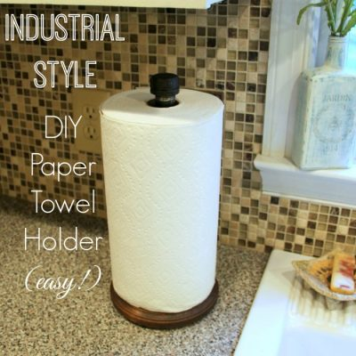 Industrial Style DIY Paper Towel Holder (Power Drill Challenge)