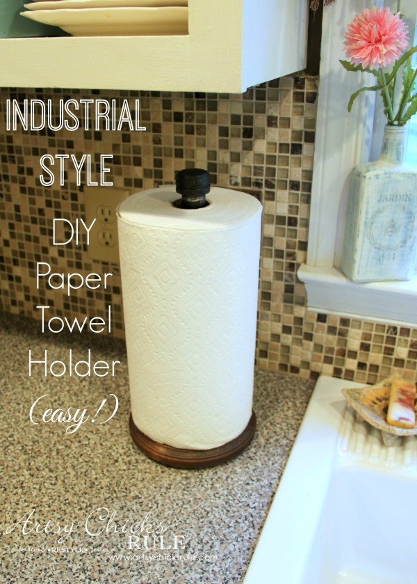 EASY Industrial Style DIY Paper Towel Holder - super simple!! - #diy #industrial artsychicksrule.com