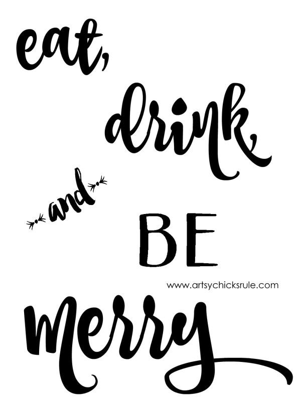 Eat, Drink and BE Merry Graphic - #artsychicksrule #freeprintable #eatdrinkbemerry artsychicksrule.com