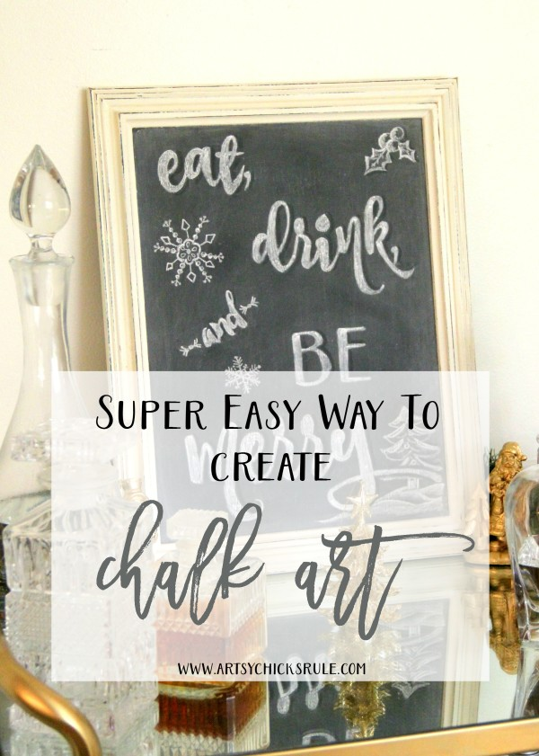 Super easy way to create Chalk Art!! artsychicksrule.com #chalkart #holidaychalkart #holidaysign #eatdrinkbemerry
