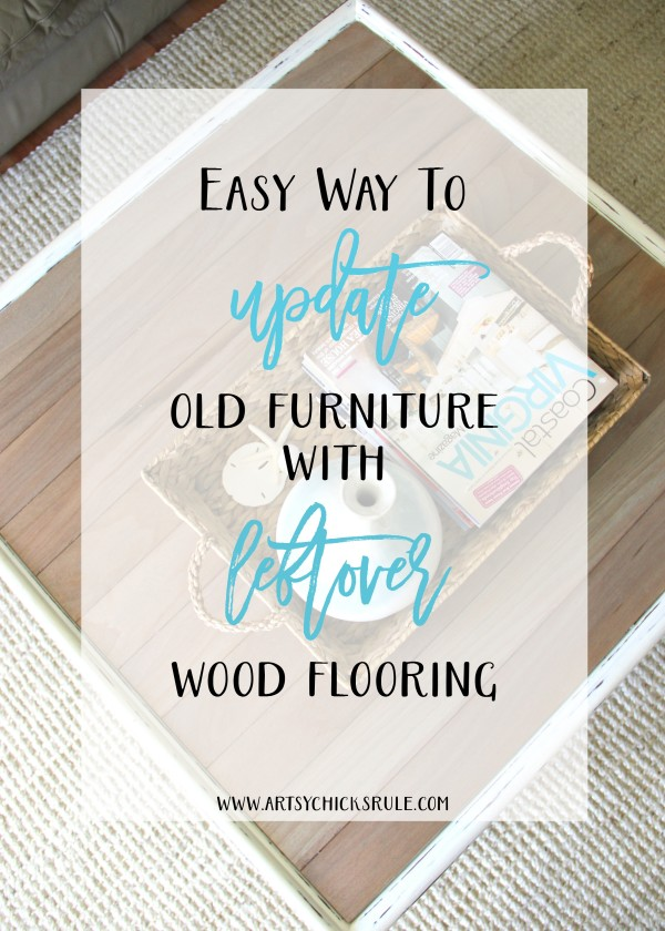 EASY Way to Update Old Furniture with LEFTOVER Wood Flooring - awesome DRIFTWOOD STAIN - artsychicksrule #coffeetable