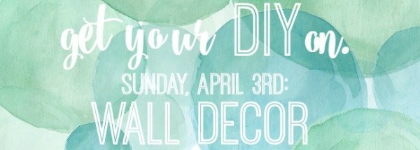 Get Your DIY On Link Party - Wall Decor