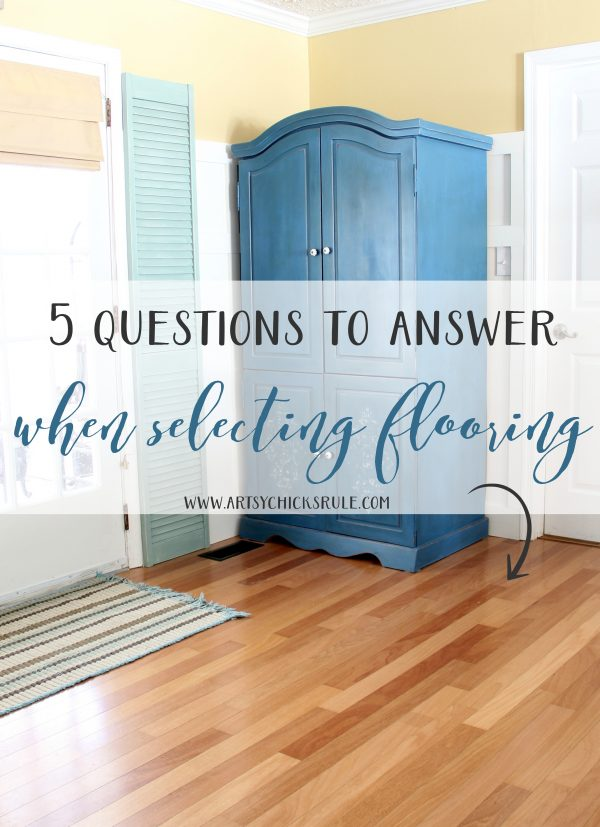 5 Questions to Answer When Selecting Flooring - #artsychicksrule #shawfloors #sponsored