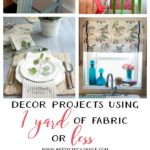 10 Ideas for Fabric Inspired Projects (1 yard or less!)