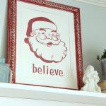 DIY Santa Sign Tutorial (Believe)