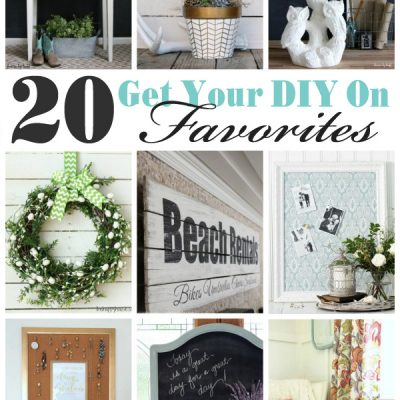 20 Favorite DIY Projects (Get Your DIY On)