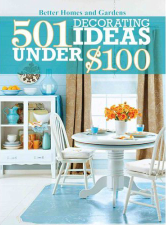 501 Decorating Ideas Under 100 Published By Better Homes And Gardens Artsy Chicks Rule