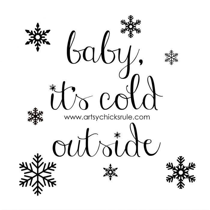 Baby It's Cold Outside FREE Printable!! artsychicksrule.com