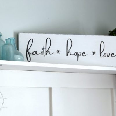 DIY Faith Hope Love Sign (and FREE printable!)