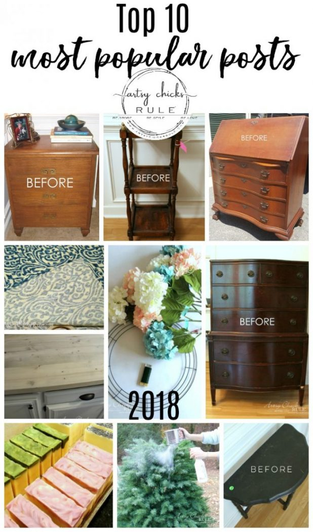 Top 10 Most Popular Posts for 2018!! artsychicksrule.com #topten #mostpopularprojects #furnituremakeovers #nosew #chalkpaint #paintedfurniture #soapmaking