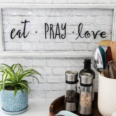 Eat Pray Love Sign (and FREE printable!!)